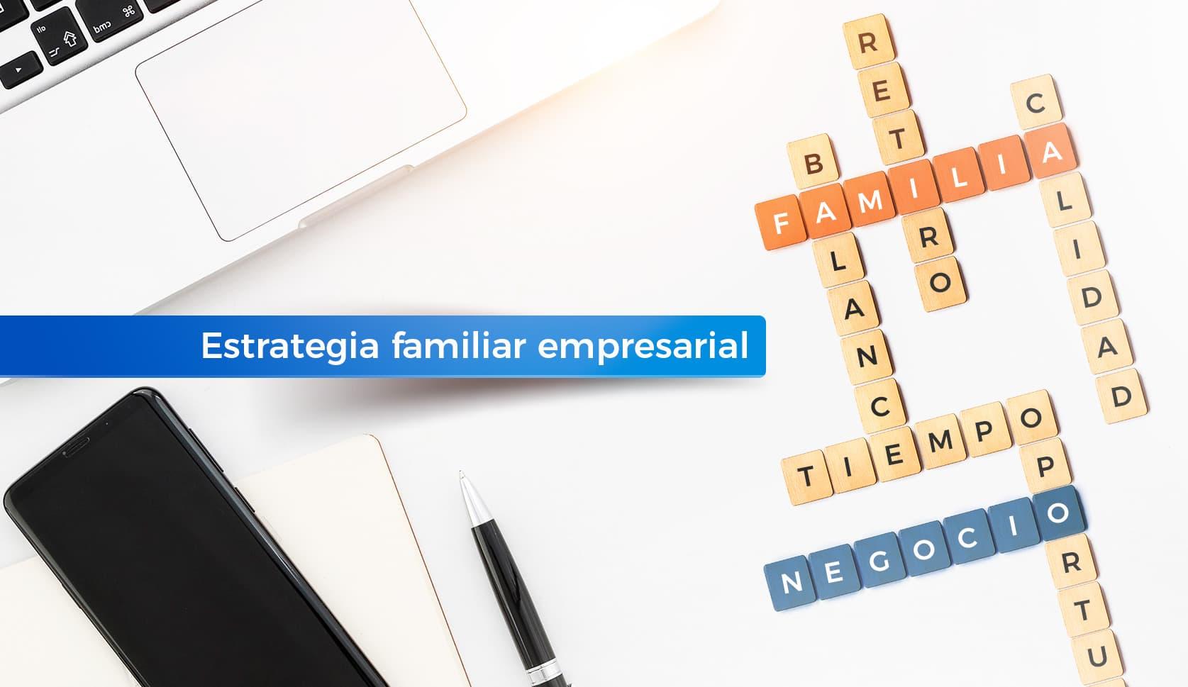 Estrategia familiar empresarial